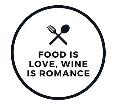 Food Is Love, Wine Is Romance